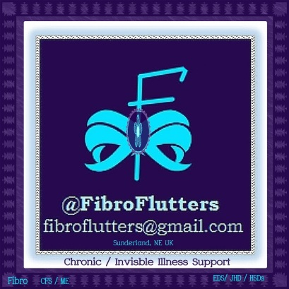 FibroFlutters ~ CHRONIC, INVISIBLE AND RARE ILLNESS SUPPORT / ADVICE / ADVOCACY| Disclaimer | Privacy Notes  | 8 May 2018